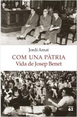 Josep Benet_portada_com-una-patria-vida-de-josep-benet_jordi-amat_201705260925