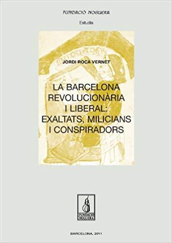 Roca, Jordi La Barcelona Revolucionaria i Liberal